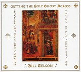 Bill Nelson - Getting The Holy Ghost Across
