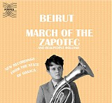 Beirut & Realpeople - March Of The Zapotec / Holland
