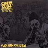 Coke Bust - Fuck Bar Culture