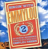 Various Artists / Emmylou Harris - Singin' With Emmylou: Vol. 2