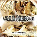 Gram Parsons featuring Emmylou Harris - Live New York 1973
