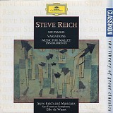 Steve Reich - Six Pianos / Variations / Music For Mallet Instruments
