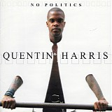 Quentin Harris - No Politics