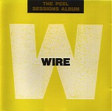 Wire - Peel Sessions