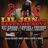 Lil Jon & The East Side Boyz - Get Crunk / Lovers & Friends