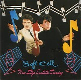 Soft Cell - Non Stop Ecstatic Dancing