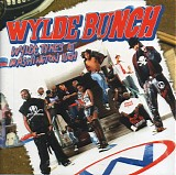 Wylde Bunch - Wylde Tymes At Washington High