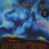 Crime & The City Solution - Just South Of Heaven