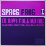 Space Frog - (X Ray) Follow Me (Remix)