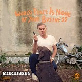 Morrissey - World Peace Is None Of Your Business [Deluxe Edition]