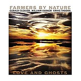 Farmers By Nature with Gerald Cleaver, William Parker & Craig Taborn - Love and Ghosts
