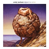 Andy Jackson - Signal To Noise (Deluxe Edition)