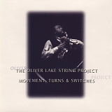 Oliver Lake String Project - Movement, Turns and Switches