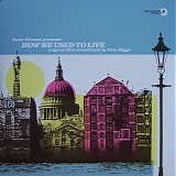 Pete Wiggs - Saint Etienne Presents How We Used To Live (Original Film Soundtrack)