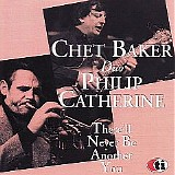 Chet Baker - There'll Never Be Another You