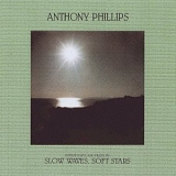 Phillips, Anthony - Private Parts And Pieces VII: Slow Waves, Soft Stars