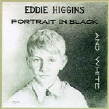 Eddie Higgins - Portrait In Black And White