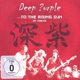 Deep Purple - ...To The Rising Sun In Tokyo