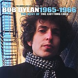 Bob Dylan - The Bootleg Series, Vol. 12: 1965-1966 - The Best Of The Cutting Edge