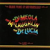 Al Di MEOLA & John McLAUGHLIN & Paco De LUCIA - 1981: Friday Night In San Francisco
