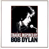 Various artists - Tracks Inspired By Bob Dylan