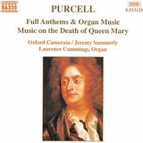 Oxford Camerata, Jeremy Summerly, Laurence Cummings - Full Anthems & Organ Music, Music on the Death of Queen Mary