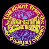 Acid Mothers Temple & The Cosmic Inferno - IAO Chant From The Cosmic Inferno