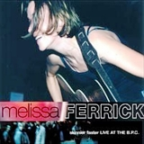 Ferrick, Melissa - Skinnier, Faster, Live At The B.P.C.