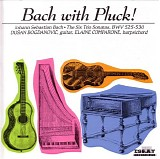Johann Sebastian Bach - Bach with Pluck: The Six Trio Sonatas BWV 525 - 530