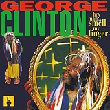 George Clinton - Hey Man Smell My Finger