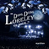 Marillion - Christmas 2010: Ding Dong Loreley On High