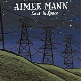 Mann, Aimee - Lost In Space