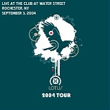 Lotus - Live at the Club At Water Street, Rochester NY 09-03-04
