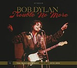 Bob Dylan - The Bootleg Series, Vol. 13: Trouble No More 1979-1981