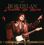 Bob Dylan - The Bootleg Series, Vol. 13: 1979 - 1981 Trouble No More