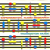 Experimental Audio Research - Transistor Music