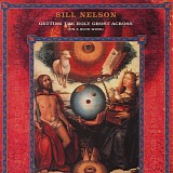 Bill Nelson - Getting The Holy Ghost Across (On A Blue Wing)