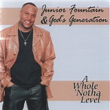 Junior Fountain & God's Generation - A Whole 'Notha Level