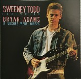 Sweeney Todd Featuring Bryan Adams - If Wishes Were Horses