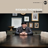 Thompson, Richard - 13 Rivers