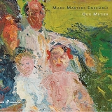 Mark Masters Ensemble - Our Métier