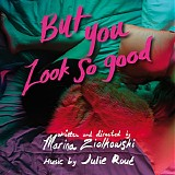 Julie Roué - But You Look So Good