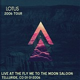 Lotus - Live at the Fly Me To the Moon Saloon, Telluride CO 01-31-06