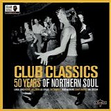 Various artists - Club Classics - 50 Years Of Northern Soul