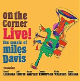 David Liebman - On the Corner Live! The Music of Miles Davis