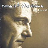 Peter Hammill - None Of The Above