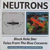 The Neutrons - Black Hole Star / Tales from the Blue Cocoons