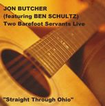 Jon Butcher - Two Barefoot Servants Live: Straight Through Ohio