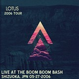 Lotus - Live at the Boom Boom Bash, Shizouka JPN 05-27-06