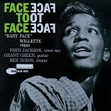 """Baby Face"" Willette - Face To Face"